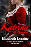 img - for Katrina, the Beginning: A Royal Blood Chronicles - book one book / textbook / text book
