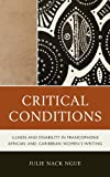 Critical Conditions: Illness and Disability in Francophone African and Caribbean Women's Writing
