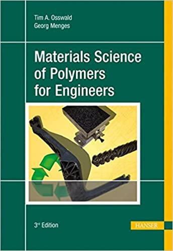Materials Science Of Polymers For Engineers por Georg Menges