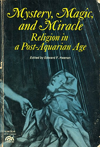 Mystery, magic & miracle: Religion in a post-Aquarian age