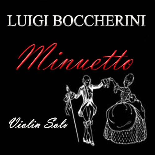 String Quintet No. 5 in E Major, Op. 11, G. 275: III. Minuet (Arranged for Solo (Minuet Violin)