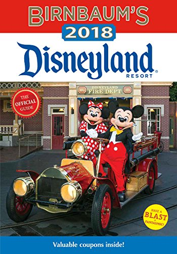 Birnbaums 2018 Disneyland Resort  The Official Guide  Birnbaum Guides