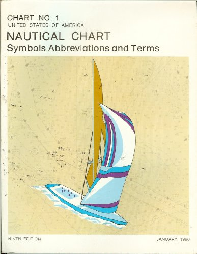 Chart No. 1: United States of America Nautical Chart: Symbols Abbreviations and Terms (Ninth Edition, January 1990)
