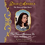 The Fences Between Us : the Diary of Piper Davis by Kirby Larson front cover
