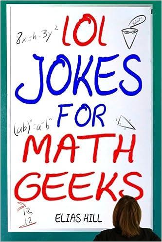 101 Jokes For Math Geeks Elias Hill Katherine Hogan 9781985103719