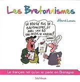 Coffret Les Bretonnismes en 2 volumes : Tome 1, Les Bretonnismes ; Tome 2, Les Bretonnismes de retour
