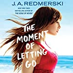 The Moment of Letting Go | J. A. Redmerski