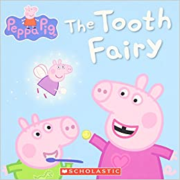 The Tooth Fairy Peppa Pig Scholastic 9780545468060 Amazoncom
