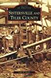 img - for Sistersville and Tyler County (WV) (Images of America) book / textbook / text book