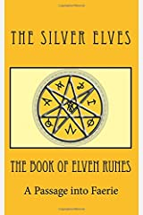 The Book of Elven Runes: A Passage into Faerie Paperback