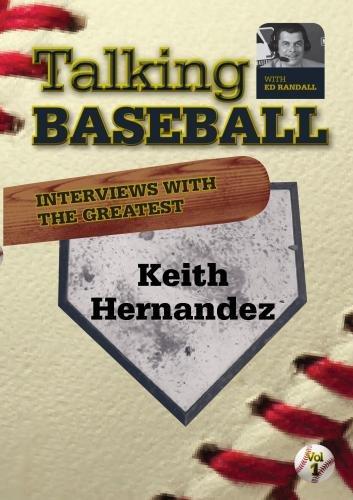 Talking Baseball with Ed Randall - New York Mets - Keith Hernandez Vol 1.