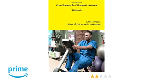 Cross-Training the Chiropractic Assistant Workbook: CATS Careers ...