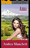 Anna: Ela só queria ser amada...( saga familiar livro 1)
