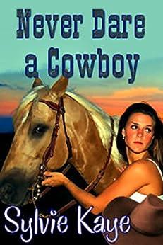 Never Dare a Cowboy by [Kaye, Sylvie]
