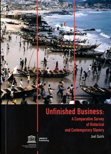 Unfinished Business: A Comparative Survey of Historical and Contemporary Slavery