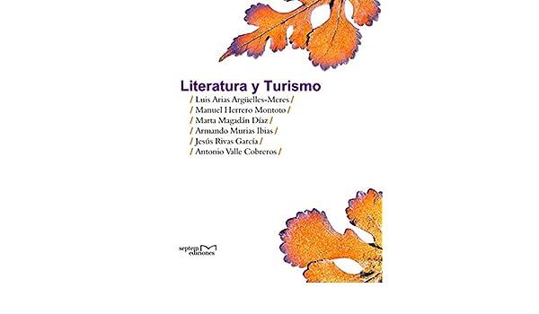 Literatura y turismo eBook: Luis Arias Argüelles-Meres, Manuel ...