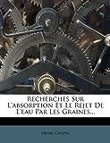Recherches Sur l'Absorption et le Rejet de l'Eau Par les Graines, Henri Coupin, 1275465463