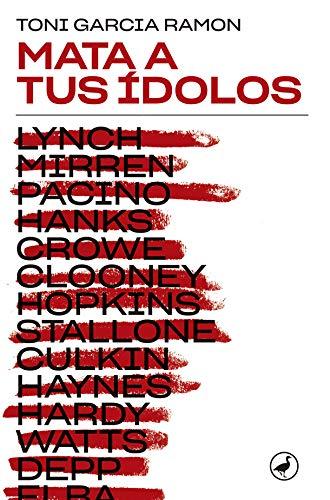 Mata a tus ídolos (Libros digitales) por Toni Garcia