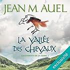 La vallée des chevaux (Les enfants de la Terre 2)   Livre audio Auteur(s) : Jean M. Auel Narrateur(s) : Lila Tamazit