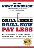 Drill Here, Drill Now, Pay Less, Newt Gingrich, 1596985763