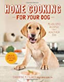 Home Cooking for Your Dog, Christine Filardi, 1617690554