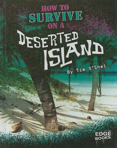 How to Survive on a Deserted Island (Prepare to Survive)