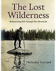 The Lost Wilderness: Rediscovering W.F. Ganong's New Brunswick