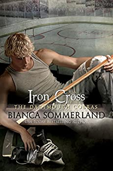 Iron Cross: The Dartmouth Cobras #6 by [Sommerland, Bianca]