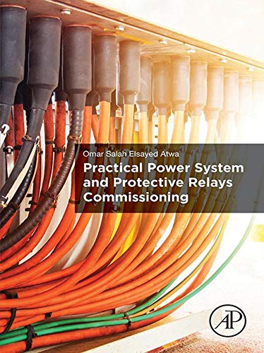 Protection Relay - Practical Power System and Protective Relays Commissioning
