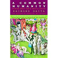 A Common Humanity: Thinking About Love, & Truth& Justice