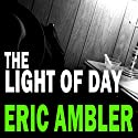 The Light of Day Audiobook by Eric Ambler Narrated by Gareth Armstong