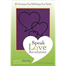 Speak Love Revolution: 30 Devotions that Will Change Your World