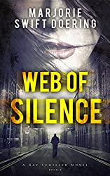 Web of Silence: A Ray Schiller Novel (The Ray Schiller Series Book 4)