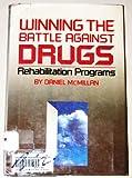 Winning the Battle Against Drugs, Daniel McMillan, 053111063X