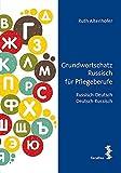 Grundwortschatz Russisch für Pflegeberufe: Russisch-Deutsch/Deutsch-Russisch