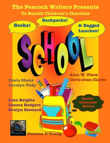 Books, Backpacks & Bagged Lunches: To Benefit Children's Charities (The Peacock Writers Present) (Volume 7)