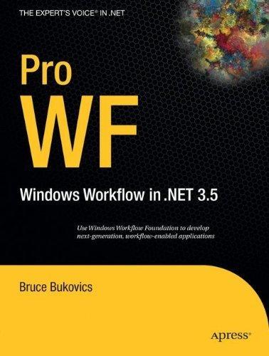 Pro WF: Windows Workflow in NET 3.5 (Expert's Voice in .NET) 1st edition by Bukovics, Bruce (2008) Taschenbuch