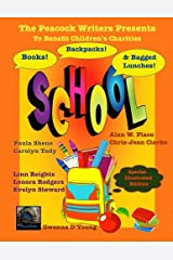 Books, Backpacks & Bagged Lunches: To Benefit Children's Charities (The Peacock Writers Present) (Volume 7) Paperback