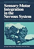 Sensory-Motor Integration in the Nervous System, , 3642699332