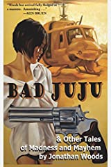 Bad Juju & Other Tales of Madness and Mayhem Paperback