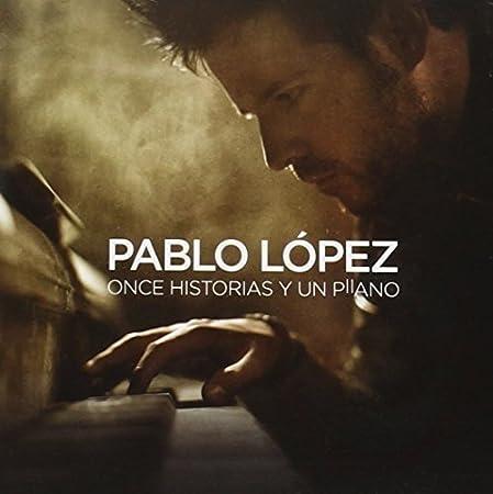 Once Historias Y Un Piano: Pablo Lopez: Amazon.es: Música