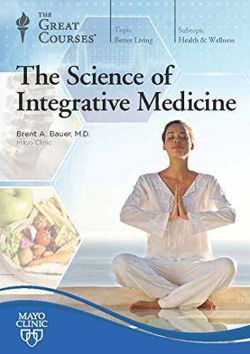 The Great Courses: The Science of Integrative Medicine