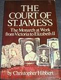 The Court of St. James's, Christopher Hibbert, 0688016022