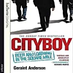 Cityboy: Beer and Loathing in the Square Mile | Geraint Anderson