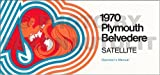 1970 Plymouth Owner Manual Reprint Belvedere GTX Road Runner Satellite