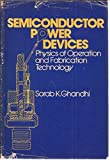 img - for Semiconductor Power Devices: Physics of Operation and Fabrication Technology book / textbook / text book
