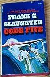 Code Five, Frank G. Slaughter, 0671782479