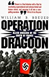 Operation Dragoon: The Allied Invasion of the South of France by William Breuer (1996-06-01)