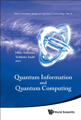 Download Quantum Information and Quantum Computing: 6 (Kinki University Series on Quantum Computing) Pdf