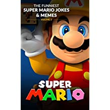 Super Mario: The Funniest Super Mario Jokes & Memes Volume 3